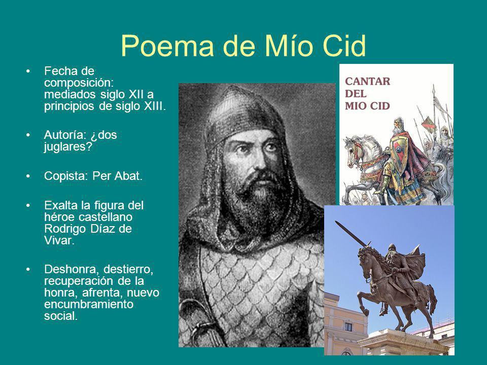 Poema de Mío Cid Fecha de composición: mediados siglo XII a principios de siglo XIII. Autoría: ¿dos juglares