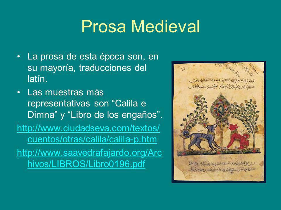 Prosa Medieval La prosa de esta época son, en su mayoría, traducciones del latín.