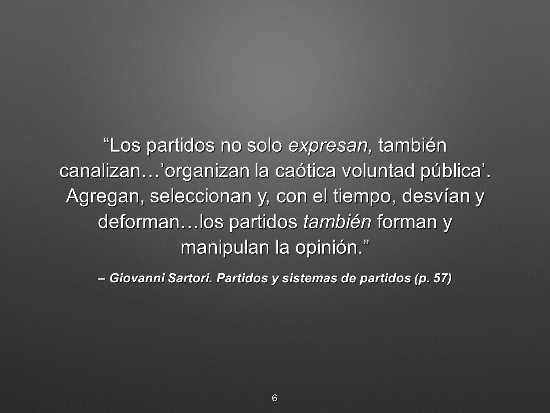 – Giovanni Sartori. Partidos y sistemas de partidos (p. 57)