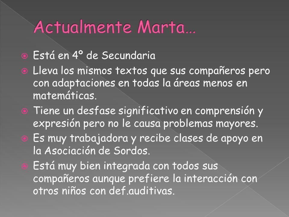 Actualmente Marta… Está en 4º de Secundaria