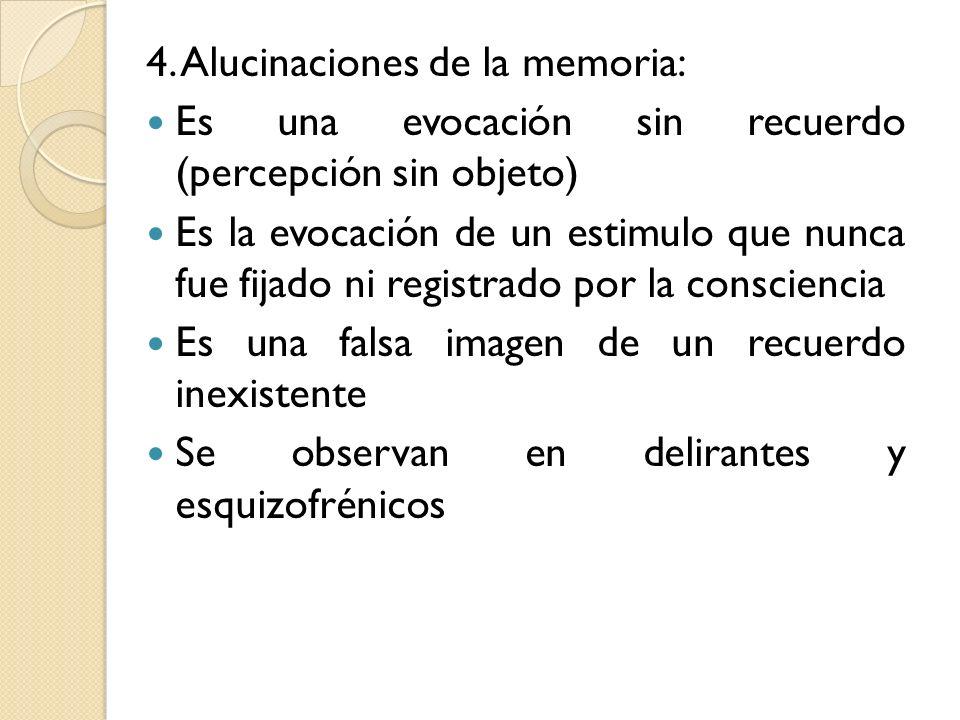 4. Alucinaciones de la memoria: