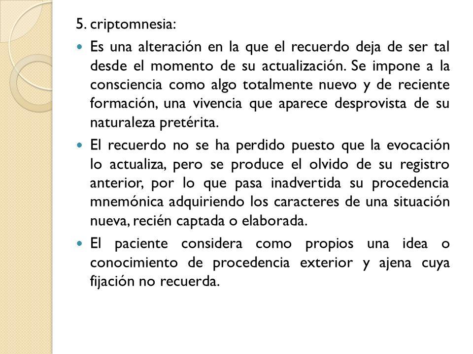 5. criptomnesia: