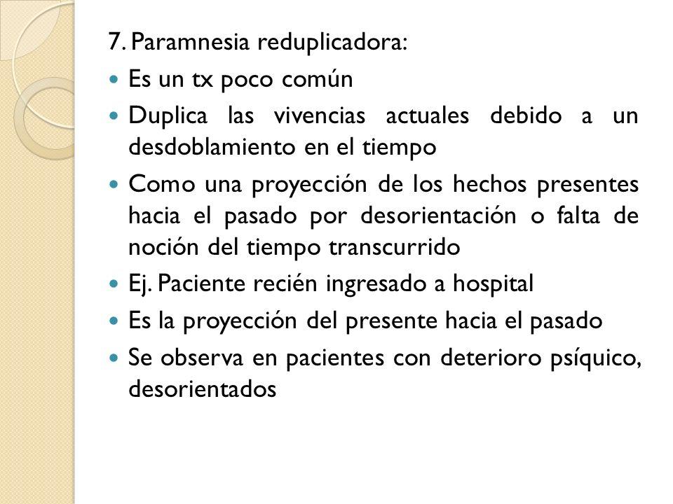 7. Paramnesia reduplicadora: