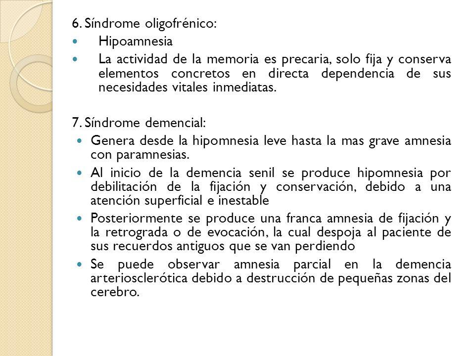 6. Síndrome oligofrénico: