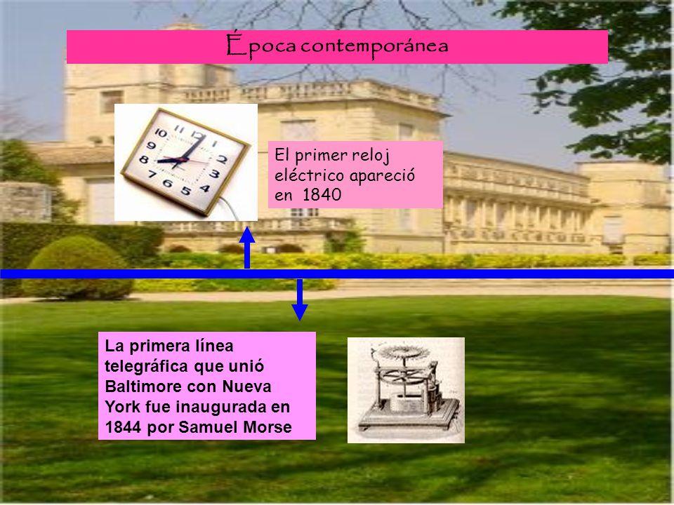 Época contemporánea El primer reloj eléctrico apareció en 1840