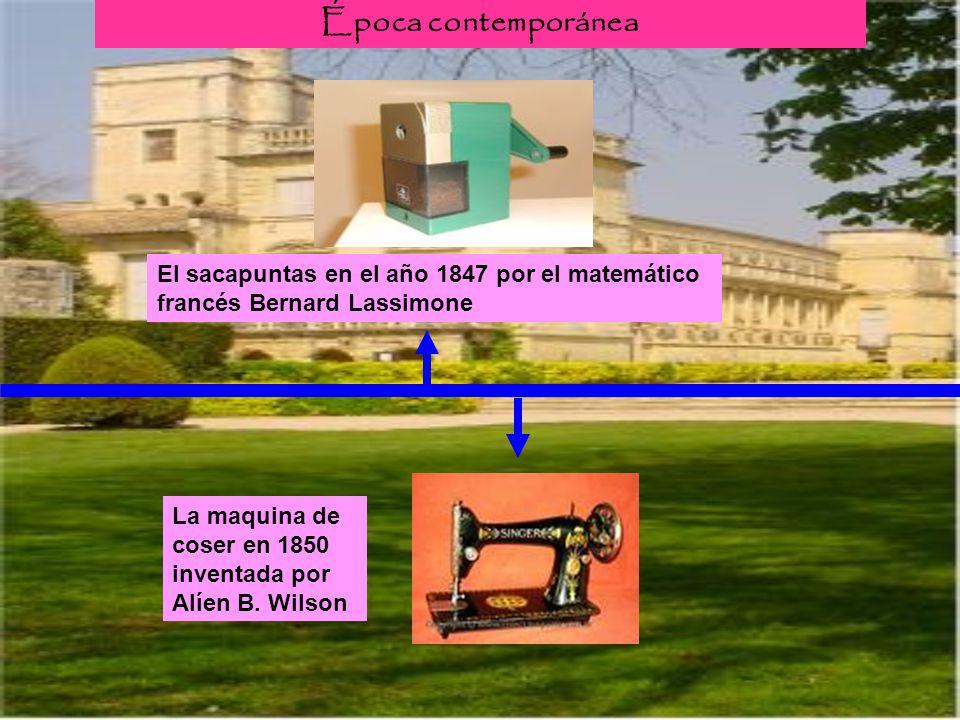 Época contemporánea El sacapuntas en el año 1847 por el matemático francés Bernard Lassimone.