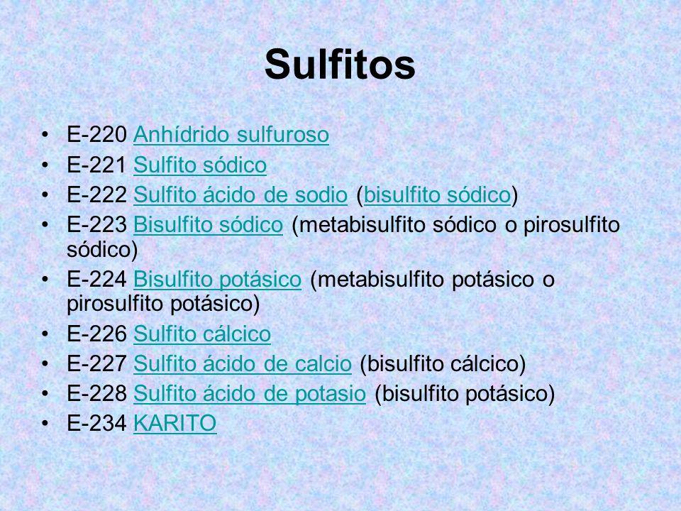 Sulfitos E-220 Anhídrido sulfuroso E-221 Sulfito sódico