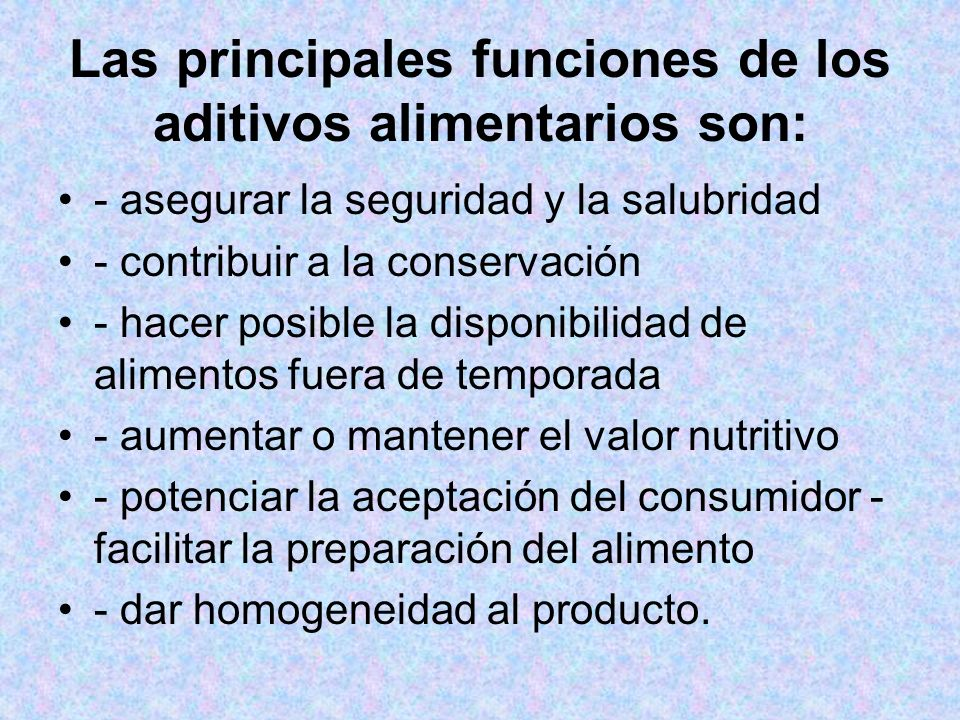 Las principales funciones de los aditivos alimentarios son: