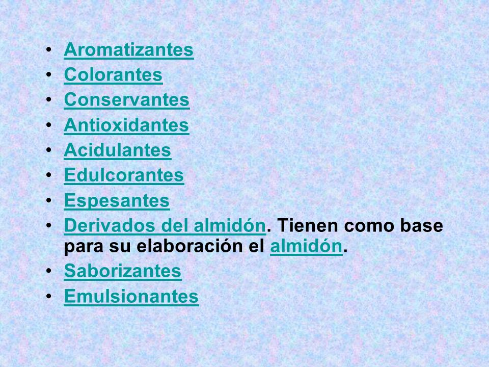 Aromatizantes Colorantes. Conservantes. Antioxidantes. Acidulantes. Edulcorantes. Espesantes.