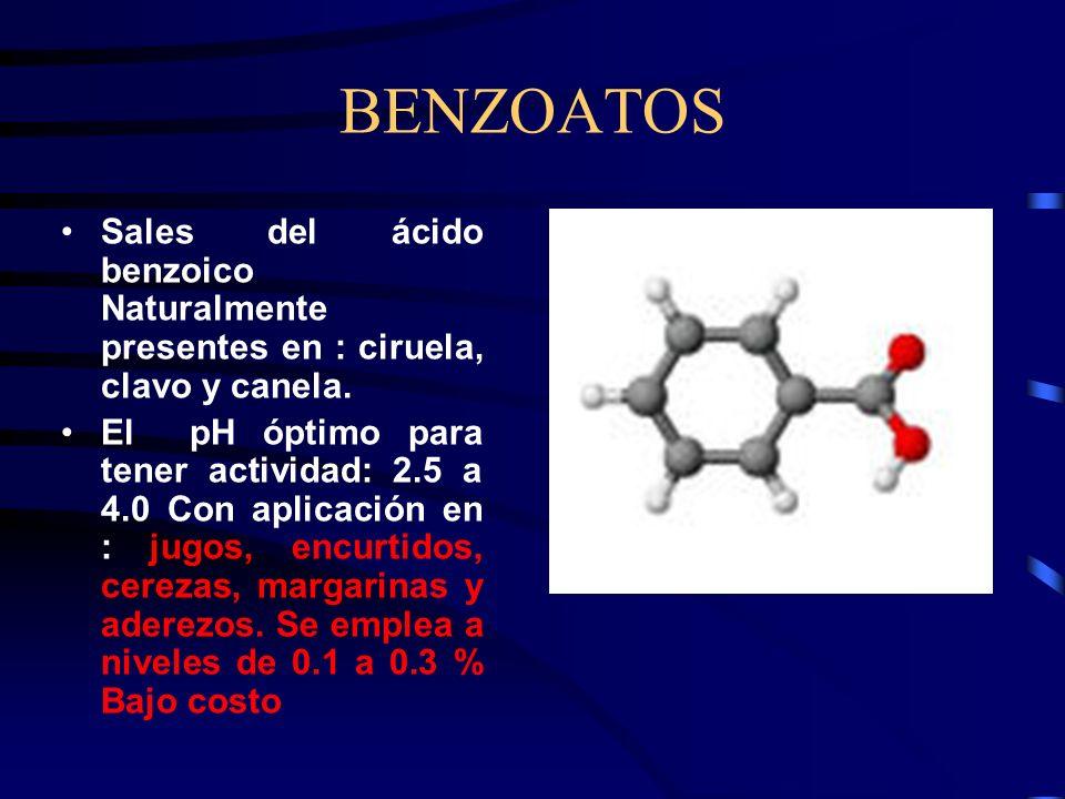 BENZOATOS Sales del ácido benzoico Naturalmente presentes en : ciruela, clavo y canela.