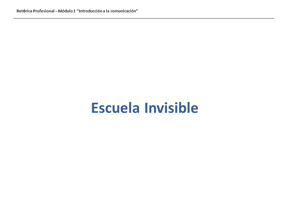 Retórica Profesional – Módulo 1 Introducción a la comunicación