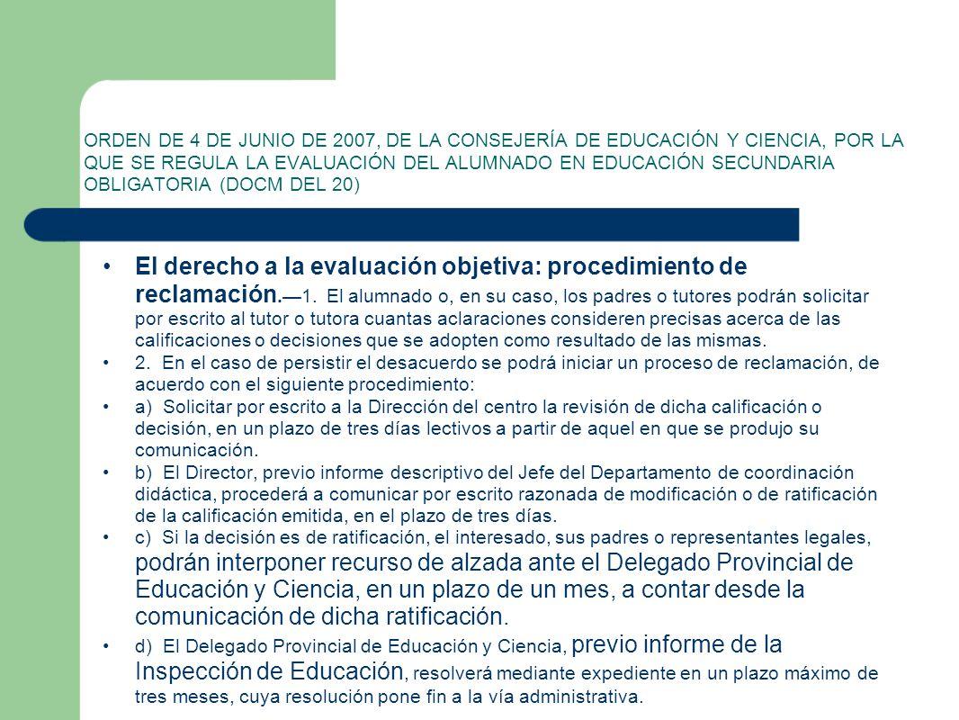 ORDEN DE 4 DE JUNIO DE 2007, DE LA CONSEJERÍA DE EDUCACIÓN Y CIENCIA, POR LA QUE SE REGULA LA EVALUACIÓN DEL ALUMNADO EN EDUCACIÓN SECUNDARIA OBLIGATORIA (DOCM DEL 20)
