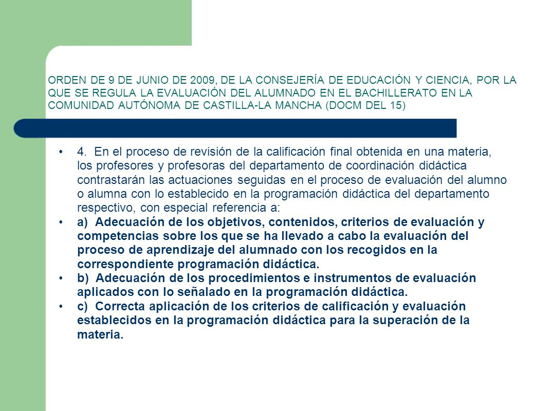 ORDEN DE 9 DE JUNIO DE 2009, DE LA CONSEJERÍA DE EDUCACIÓN Y CIENCIA, POR LA QUE SE REGULA LA EVALUACIÓN DEL ALUMNADO EN EL BACHILLERATO EN LA COMUNIDAD AUTÓNOMA DE CASTILLA-LA MANCHA (DOCM DEL 15)