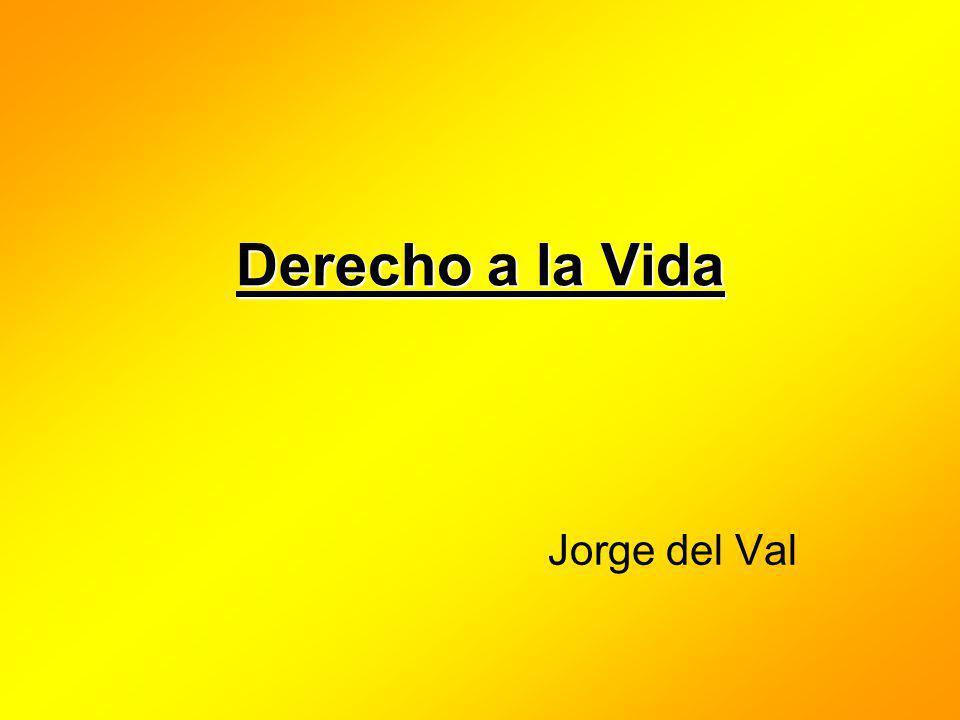 Derecho a la Vida Jorge del Val