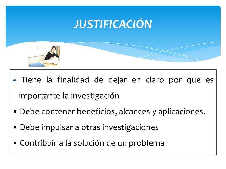 JUSTIFICACIÓN • Debe contener beneficios, alcances y aplicaciones.