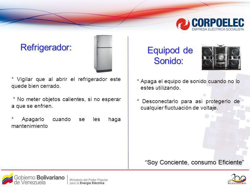 Refrigerador: Equipod de Sonido: Soy Conciente, consumo Eficiente