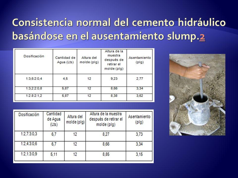 Consistencia normal del cemento hidráulico basándose en el ausentamiento slump.2