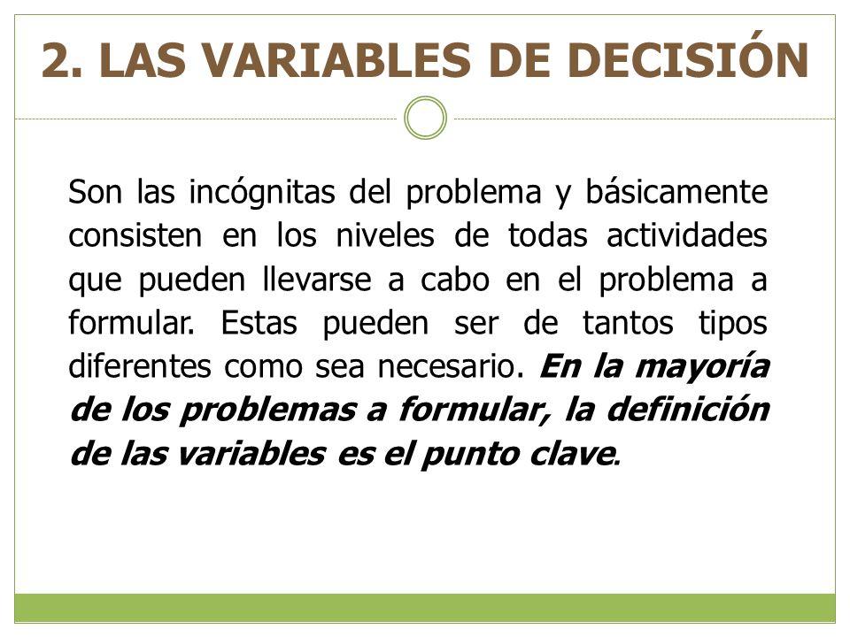 2. LAS VARIABLES DE DECISIÓN