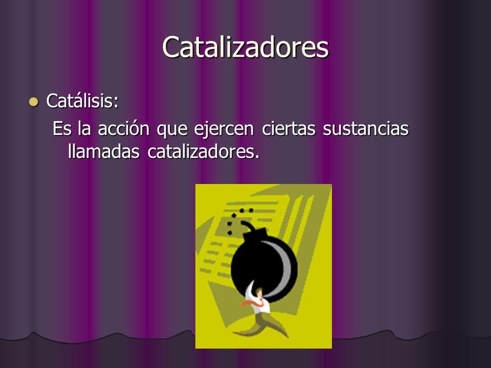 Catalizadores Catálisis: