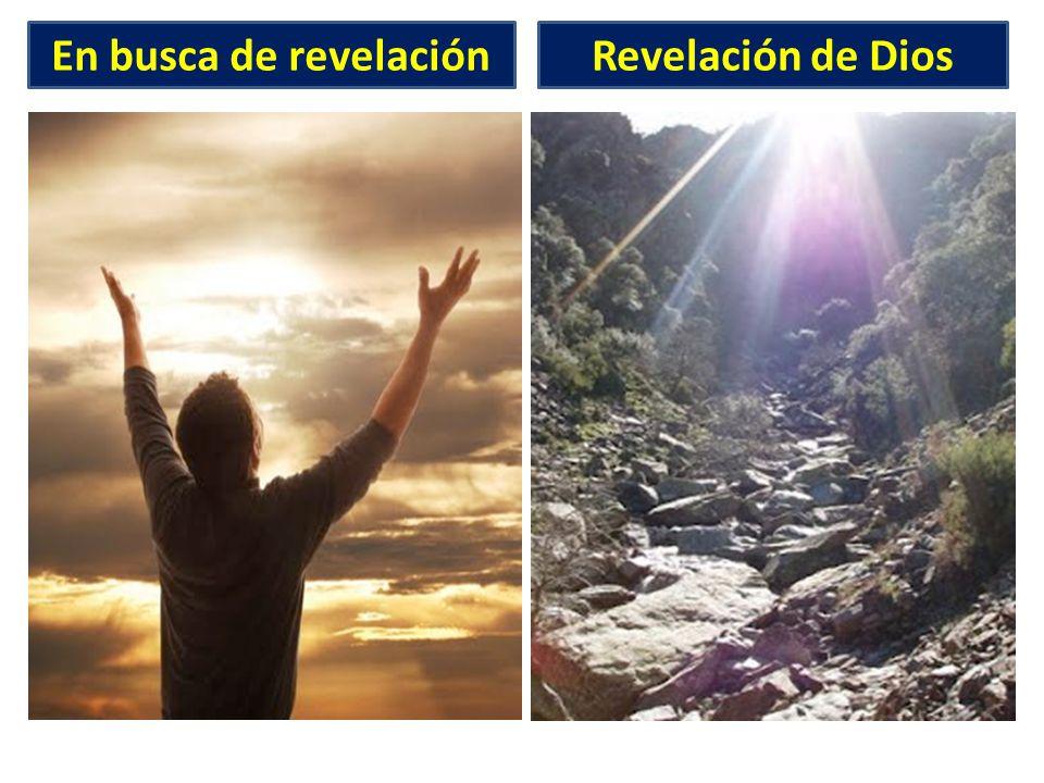 En busca de revelación Revelación de Dios