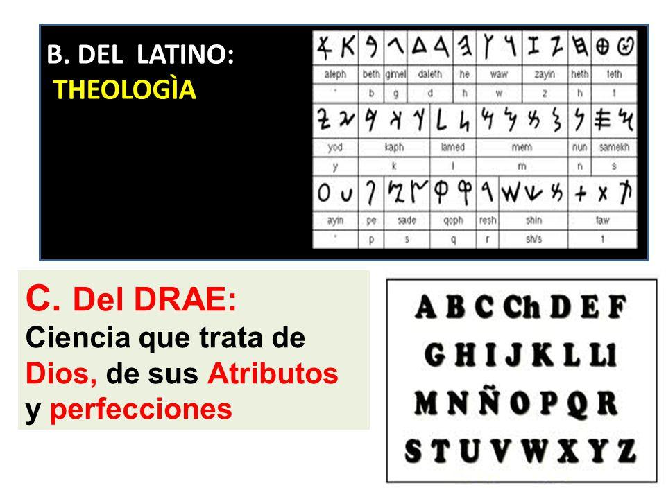 C. Del DRAE: B. DEL LATINO: THEOLOGÌA