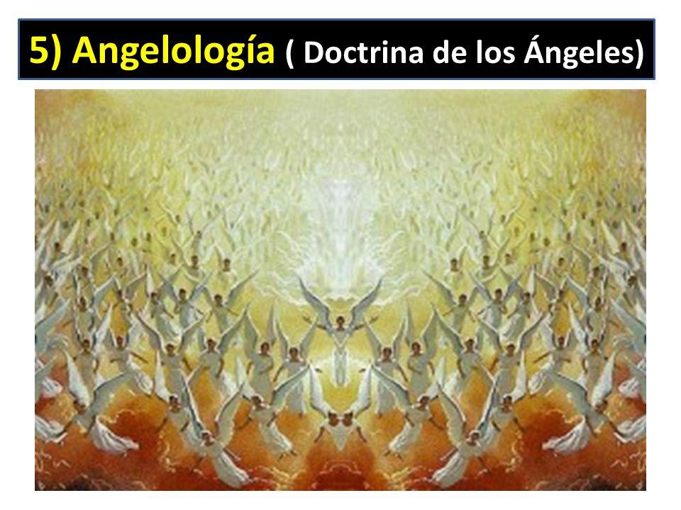5) Angelología ( Doctrina de los Ángeles)