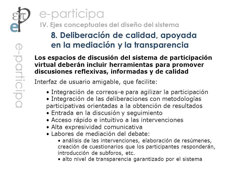 8. Deliberación de calidad, apoyada en la mediación y la transparencia