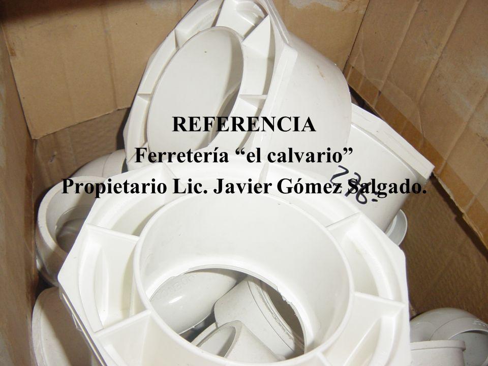 Ferretería el calvario Propietario Lic. Javier Gómez Salgado.