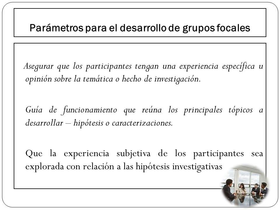 Parámetros para el desarrollo de grupos focales