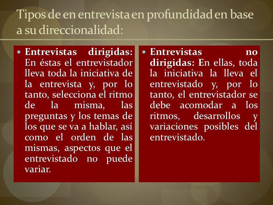 Tipos de en entrevista en profundidad en base a su direccionalidad:
