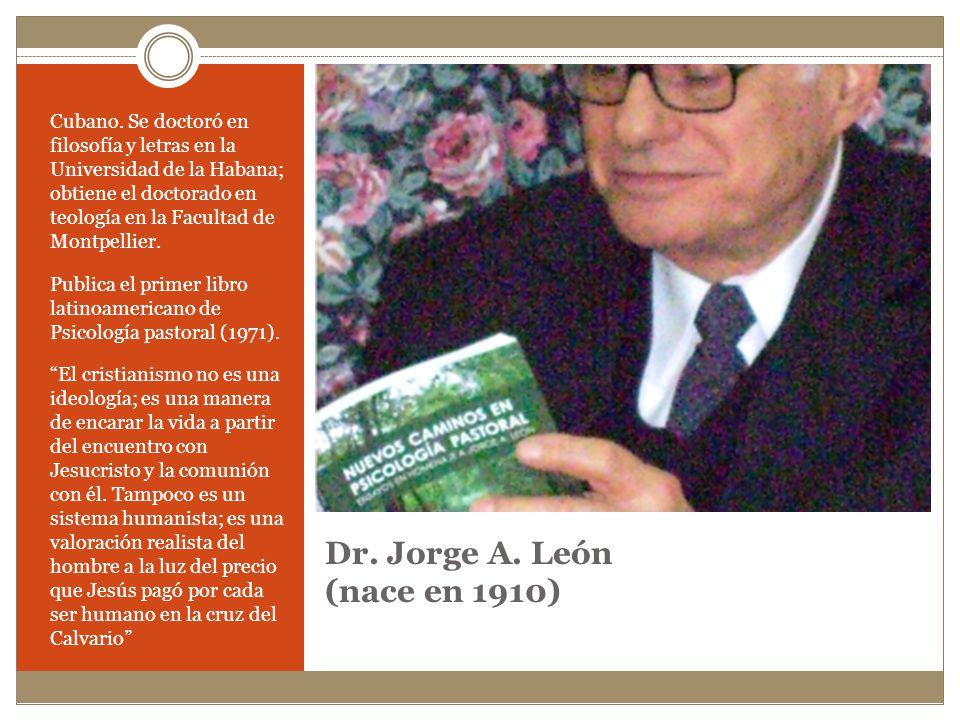 Dr. Jorge A. León (nace en 1910)