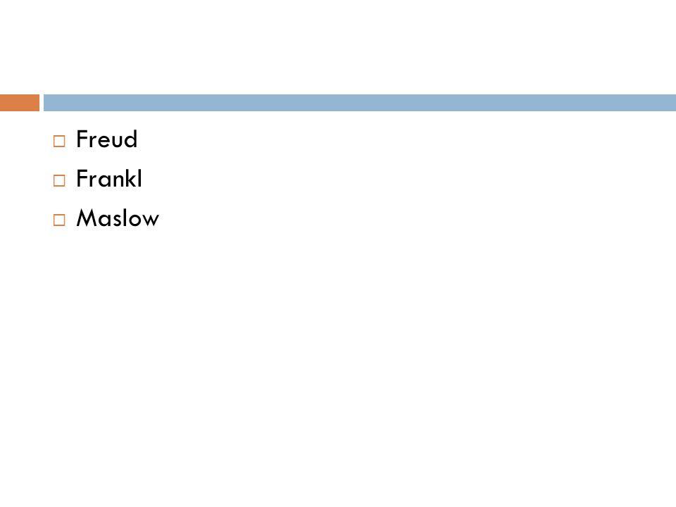 Freud Frankl Maslow
