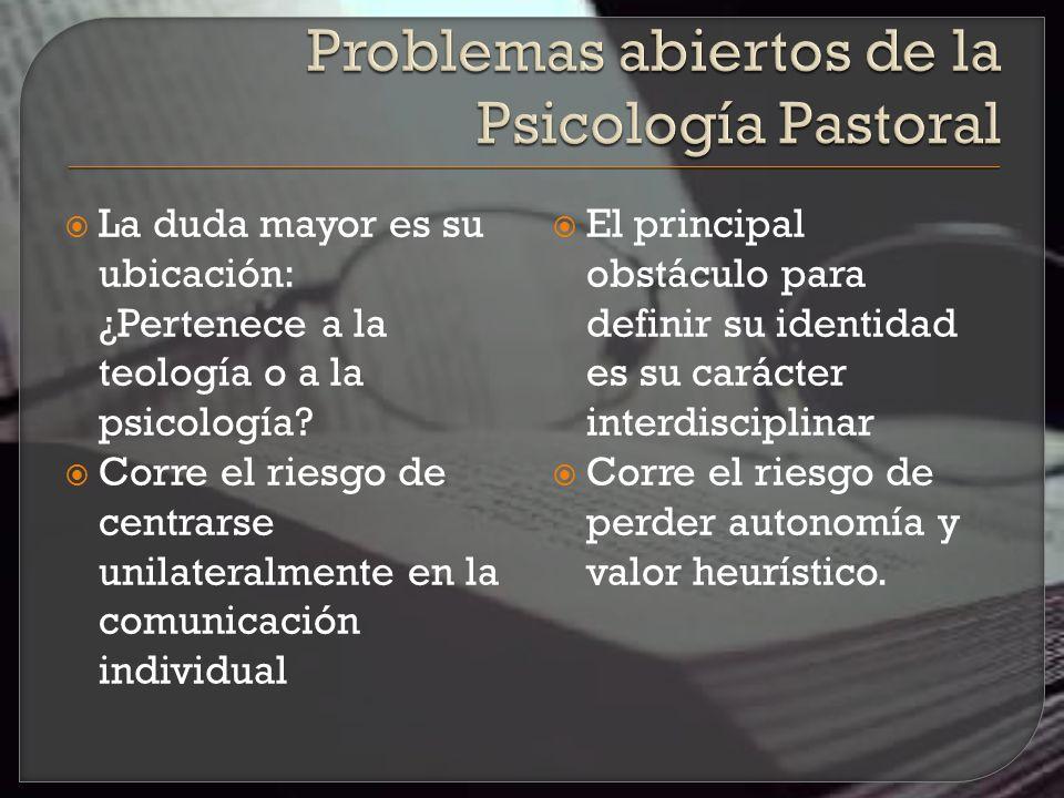 Problemas abiertos de la Psicología Pastoral