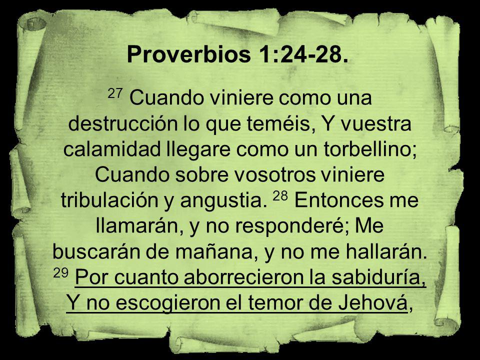 Proverbios 1:24-28.