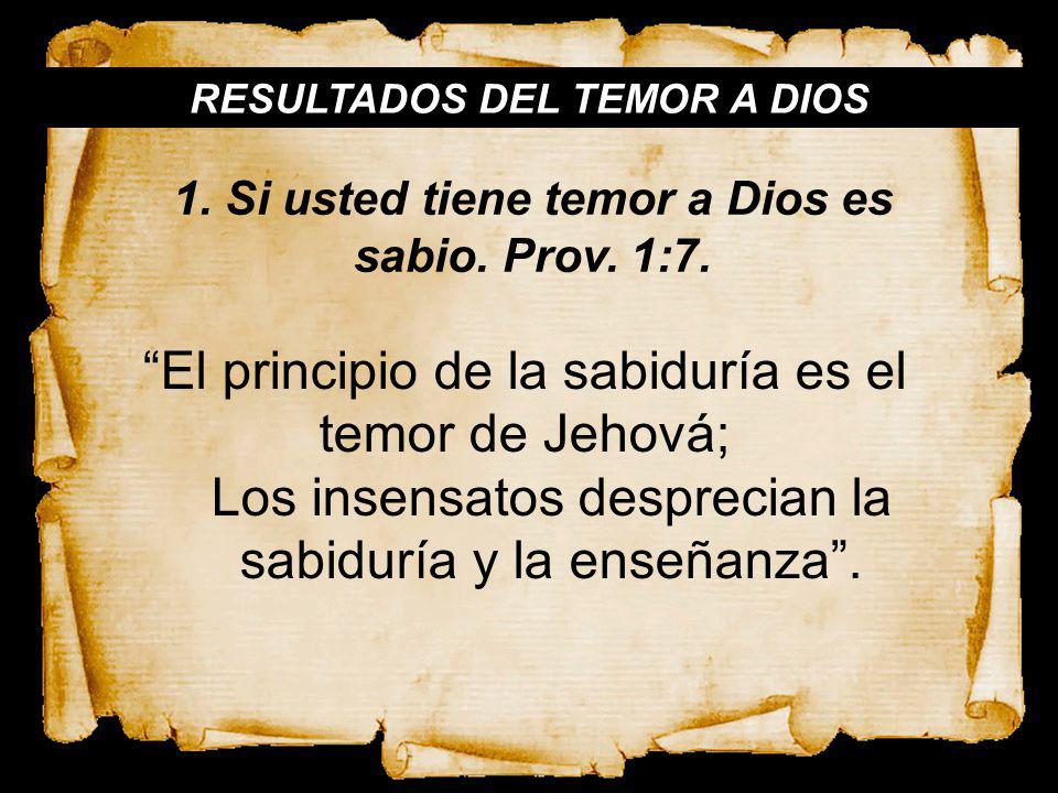 El principio de la sabiduría es el temor de Jehová;