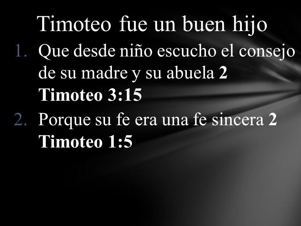 Timoteo fue un buen hijo