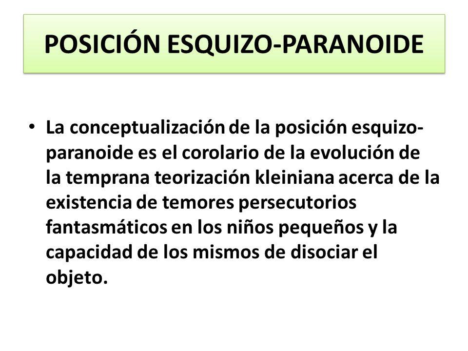 POSICIÓN ESQUIZO-PARANOIDE