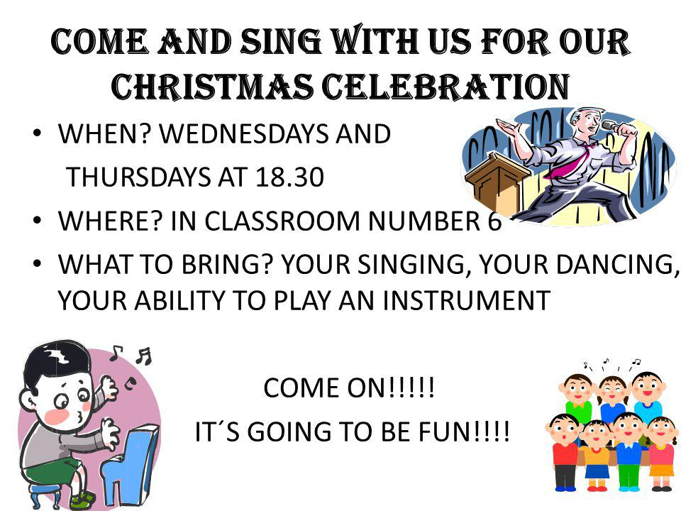 COME AND SING WITH US FOR OUR CHRISTMAS CELEBRATION