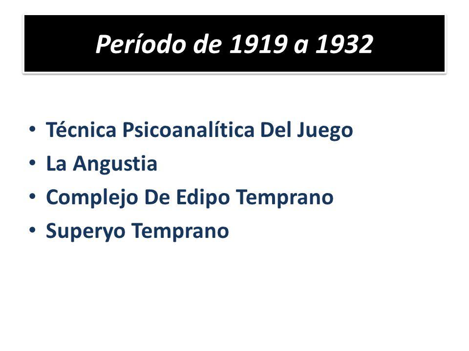 Período de 1919 a 1932 Técnica Psicoanalítica Del Juego La Angustia