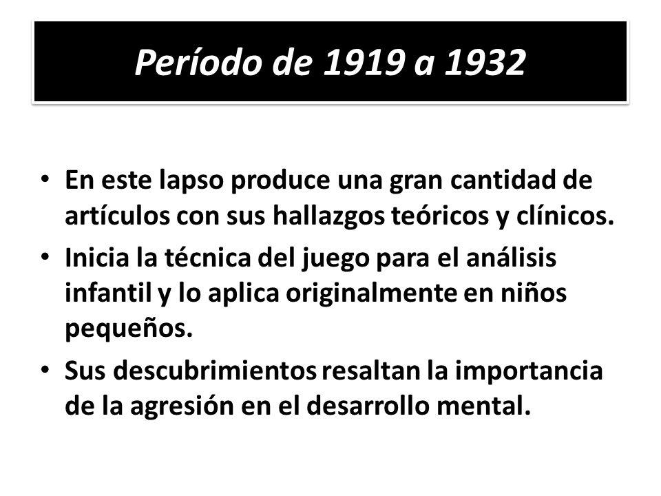 Período de 1919 a 1932 En este lapso produce una gran cantidad de artículos con sus hallazgos teóricos y clínicos.