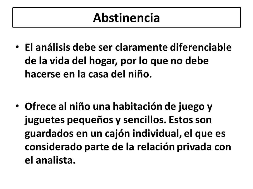 Abstinencia El análisis debe ser claramente diferenciable de la vida del hogar, por lo que no debe hacerse en la casa del niño.