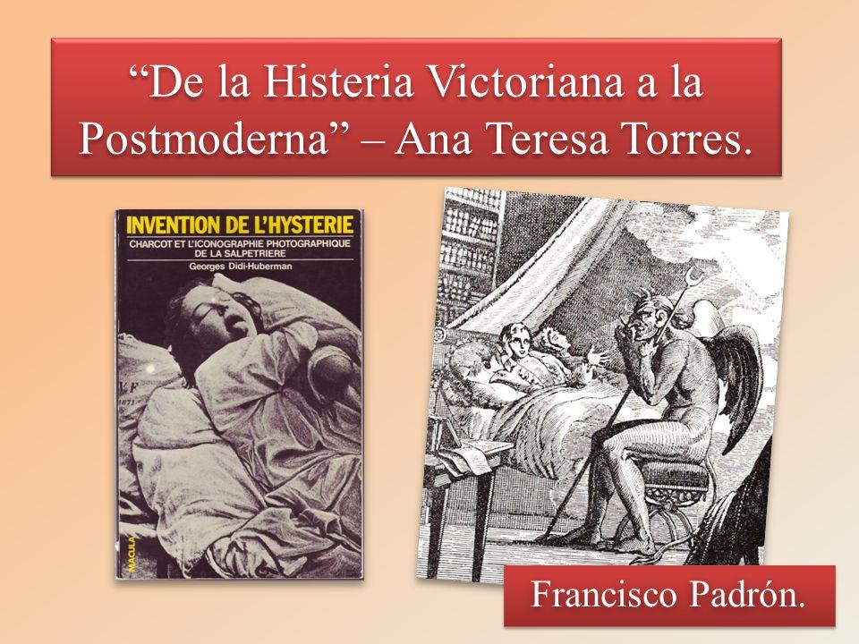 De la Histeria Victoriana a la Postmoderna – Ana Teresa Torres.