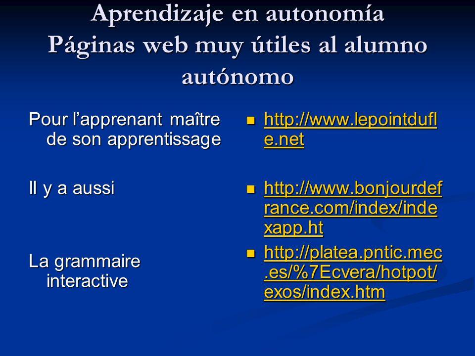 Aprendizaje en autonomía Páginas web muy útiles al alumno autónomo