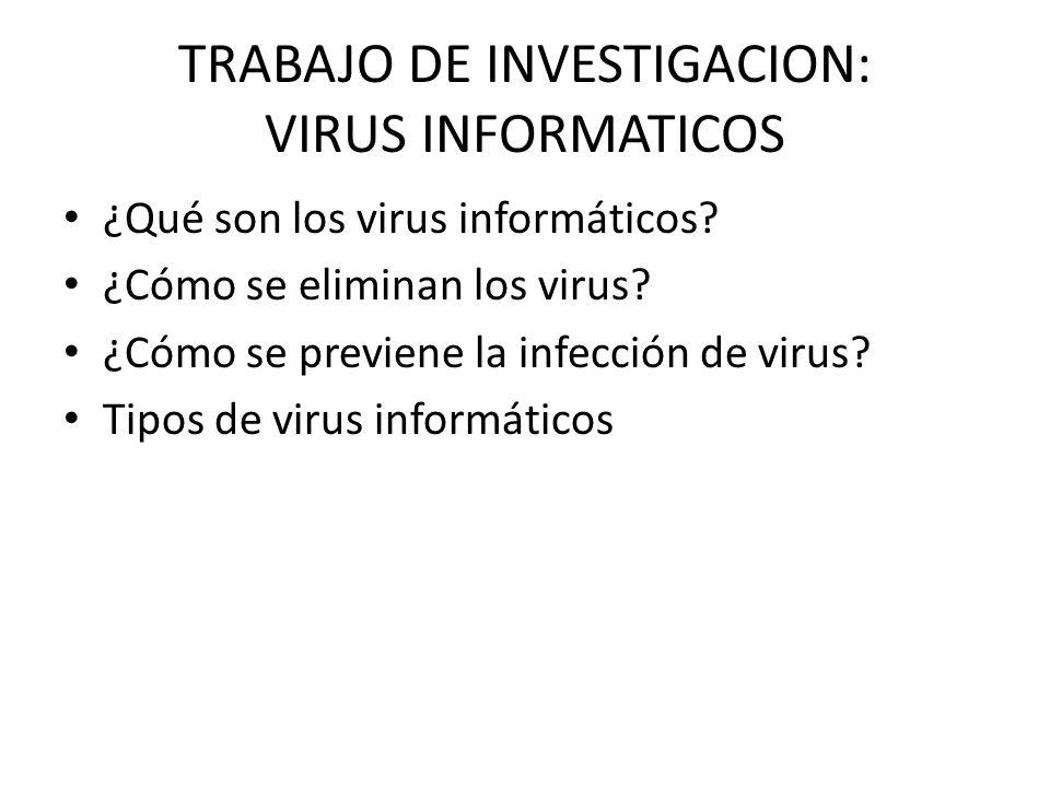 TRABAJO DE INVESTIGACION: VIRUS INFORMATICOS