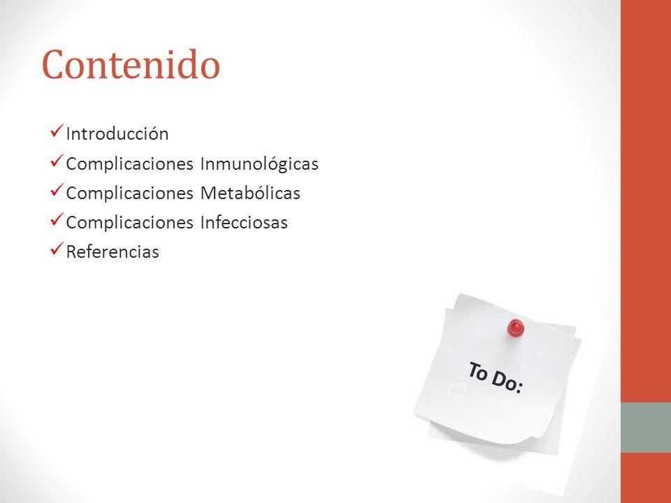 Contenido To Do: Introducción Complicaciones Inmunológicas