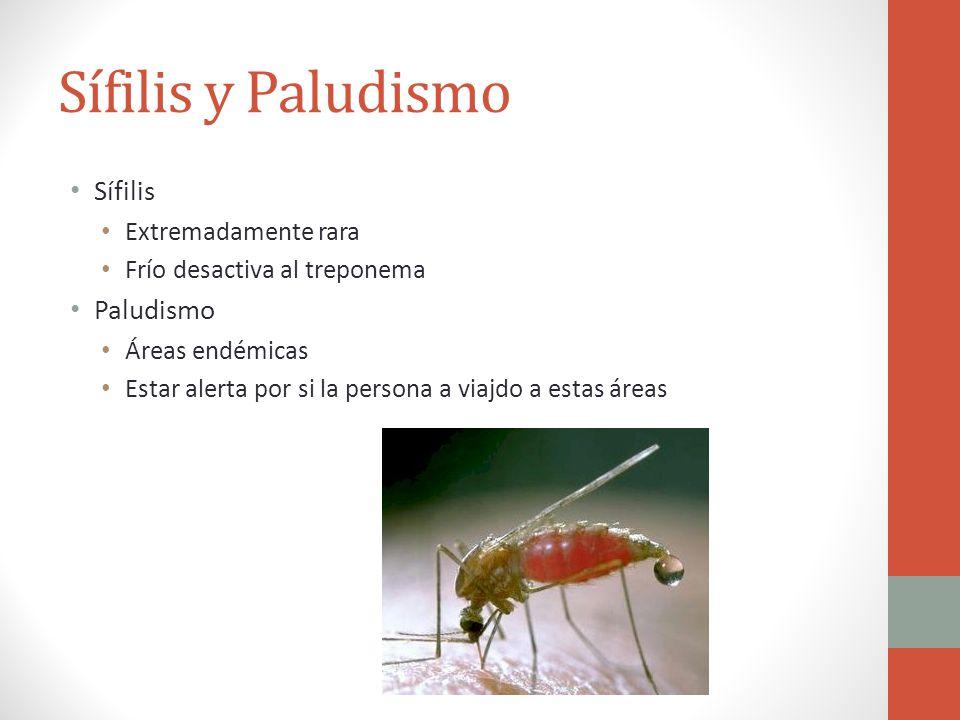 Sífilis y Paludismo Sífilis Paludismo Extremadamente rara
