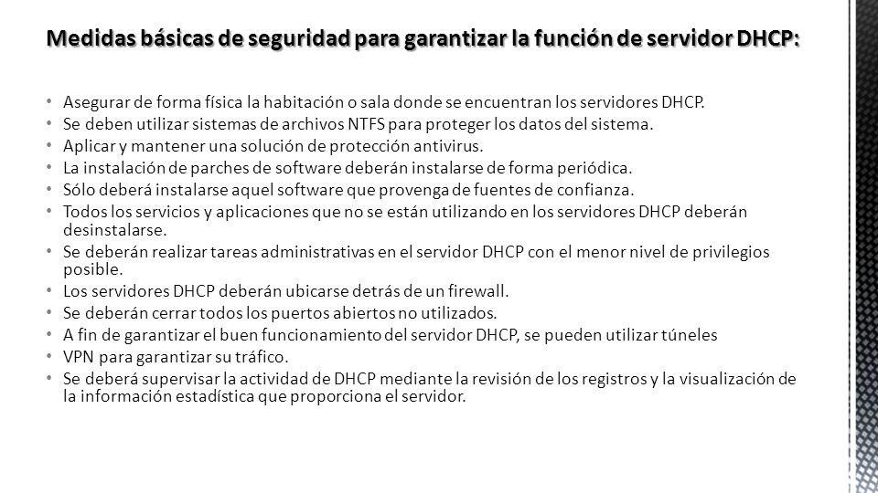 Medidas básicas de seguridad para garantizar la función de servidor DHCP: