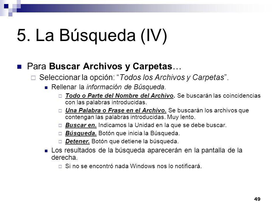 5. La Búsqueda (IV) Para Buscar Archivos y Carpetas…