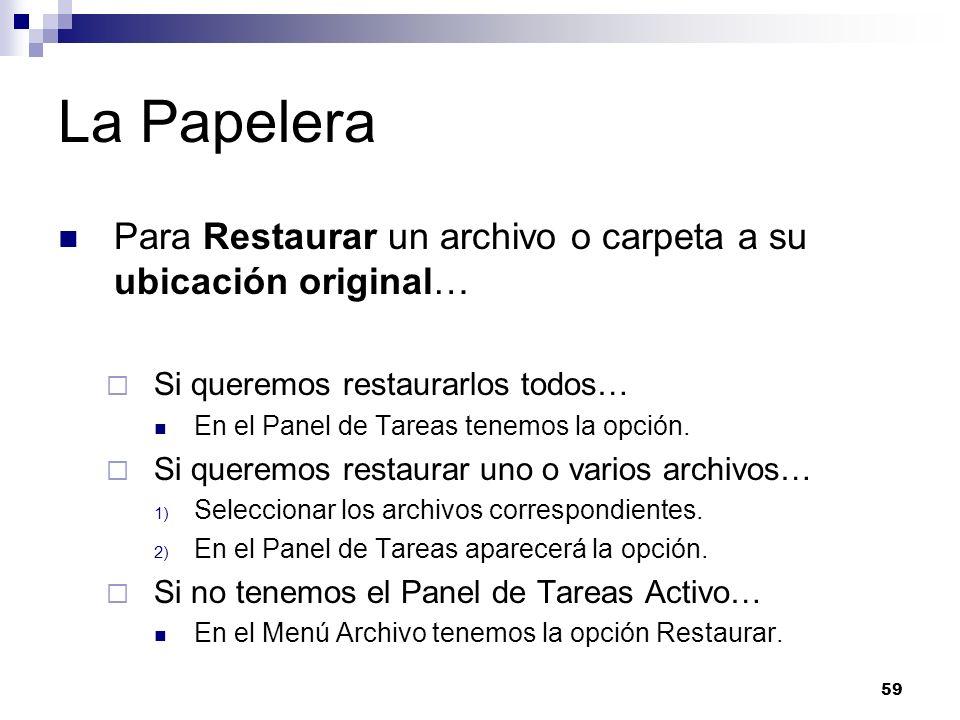 La Papelera Para Restaurar un archivo o carpeta a su ubicación original… Si queremos restaurarlos todos…
