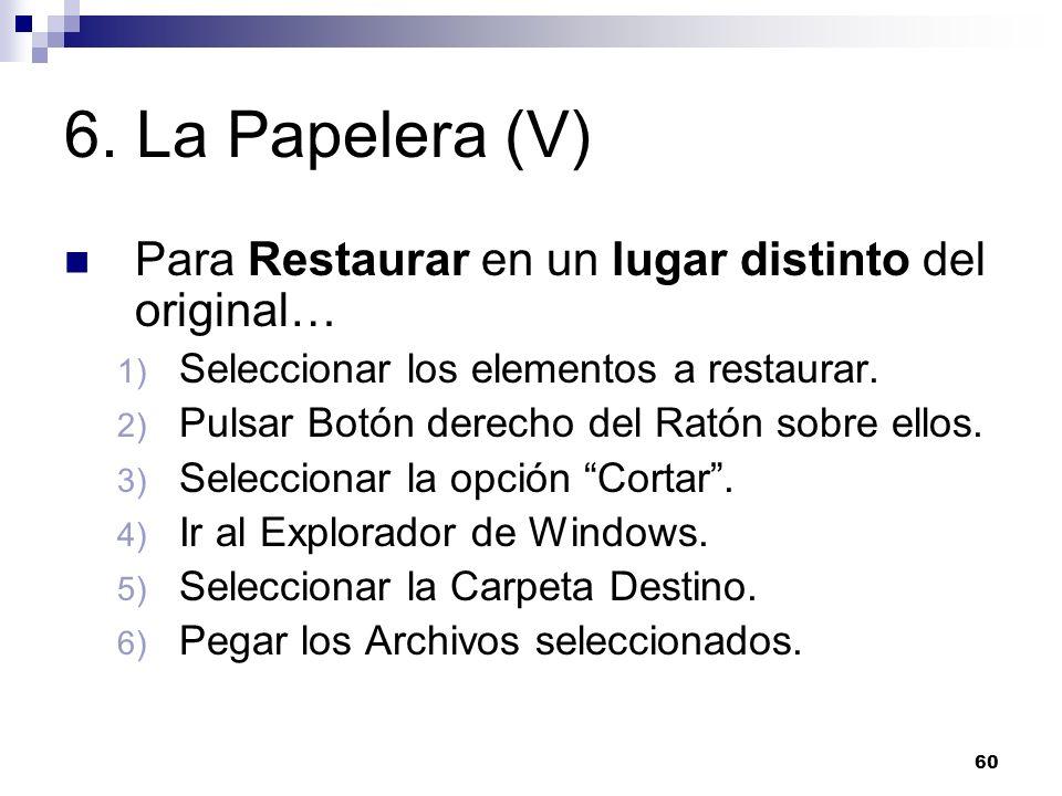 6. La Papelera (V) Para Restaurar en un lugar distinto del original…